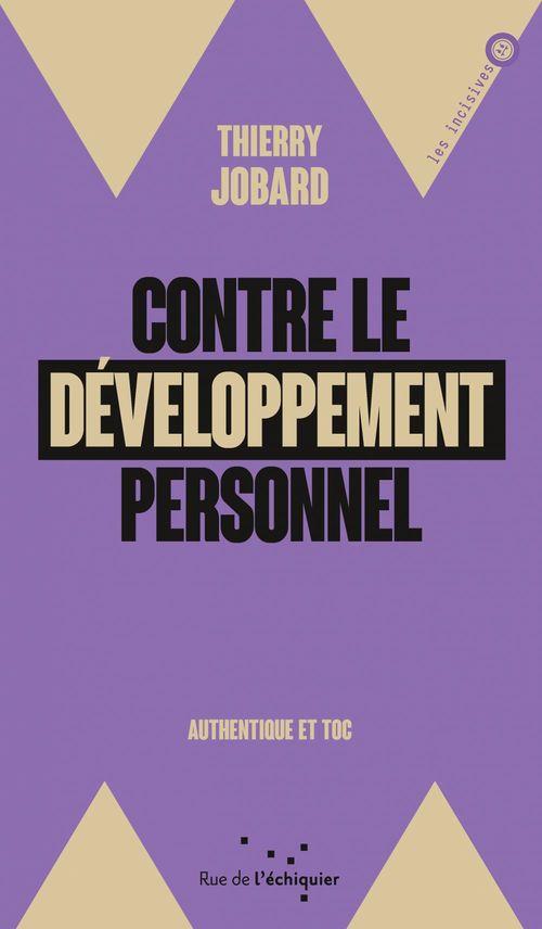 contre le développement personnel - authentique et toc