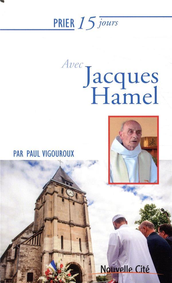 Prier 15 jours avec... T.219 ; le père Jacques Hamel