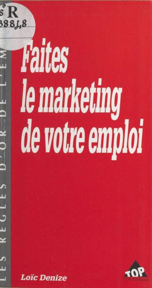 Faites le marketing de votre emploi