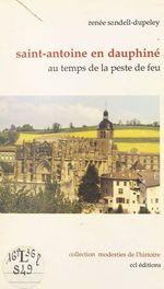 Saint-Antoine en Dauphiné : au temps de la peste de feu