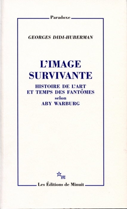 L'image survivante ; histoire de l'art et temps des fantômes selon Aby Warburg