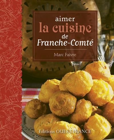 Aimer la cuisine de Franche Comté