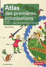 Vente Livre Numérique : Atlas des premières colonisations (XVe - début XIXe siècle). Des conquistadores aux libérateurs  - Marcel Dorigny