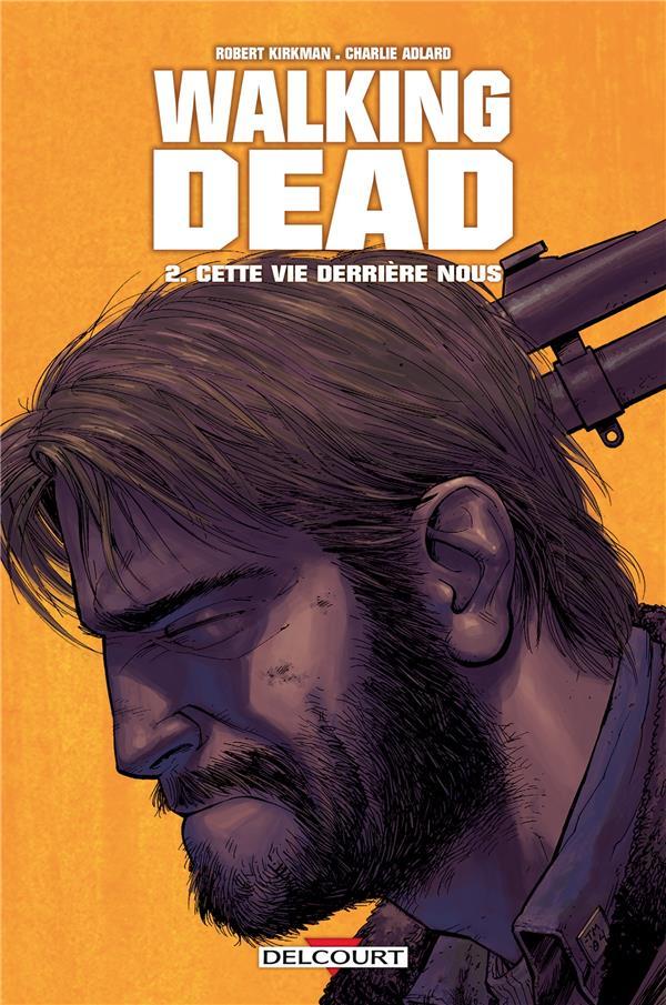 WALKING DEAD T.2  -  CETTE VIE DERRIERE NOUS...