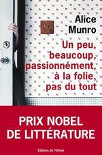 Vente Livre Numérique : Un peu, beaucoup, passionnément, à la folie, pas du tout  - Alice Munro