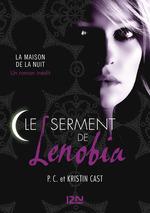 Vente Livre Numérique : Le serment de Lenobia : inédit Maison de la Nuit  - Kristin CAST - PC CAST