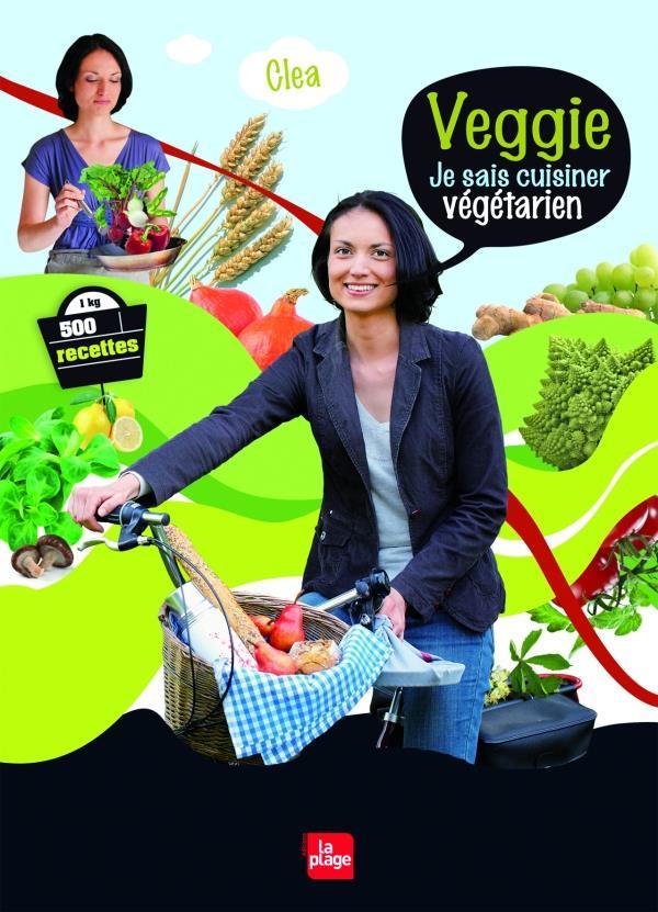 Veggie, je sais cuisiner végétarien