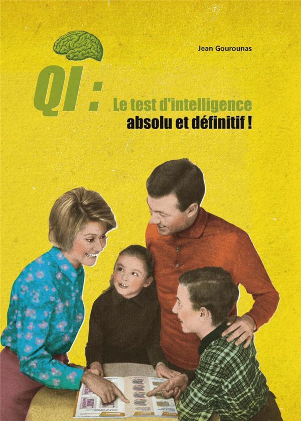 QI ; le test d'intelligence absolu et définitif !