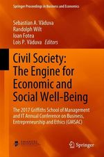 Civil Society: The Engine for Economic and Social Well-Being  - Ioan Fotea - Randolph Wilt - Sebastian A. Vaduva - Lois P. Vaduva