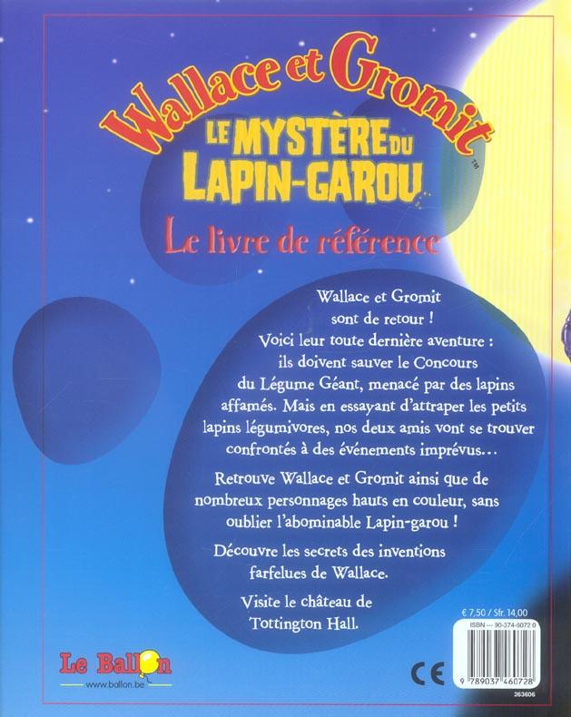 wallace et gromit ; le mystere du lapin-garou ; le livre de reference