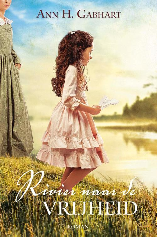 Rivier naar de vrijheid - Ann Gabhart - ebook