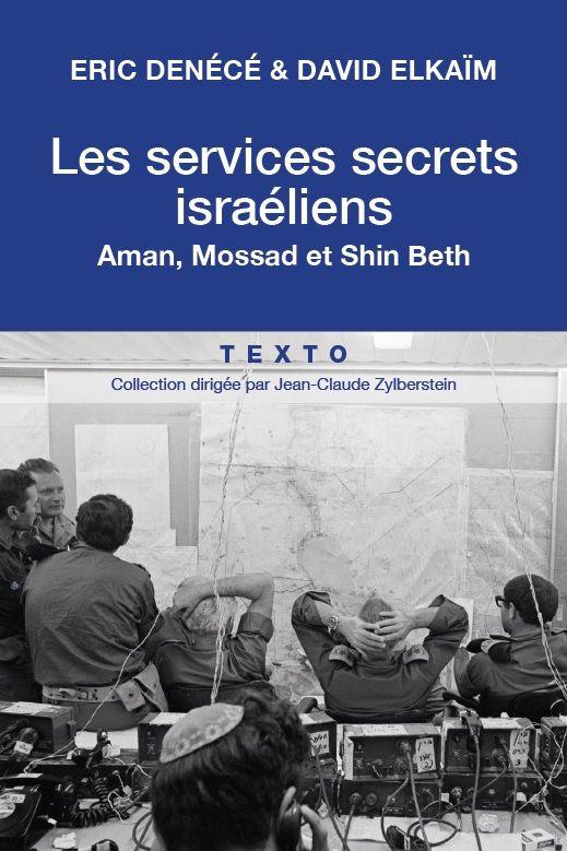 Les services secrets israéliens ; Aman, Mossad et Shin Beth