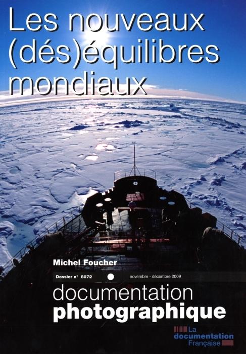 DOCUMENTATION PHOTOGRAPHIQUE T.8072 ; les nouveaux (des)équilibres mondiaux