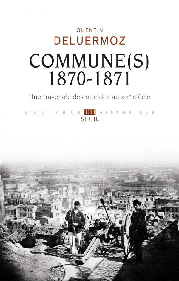 Commune(s), 1870-1871 ; une traversée des mondes au XIXe siècle