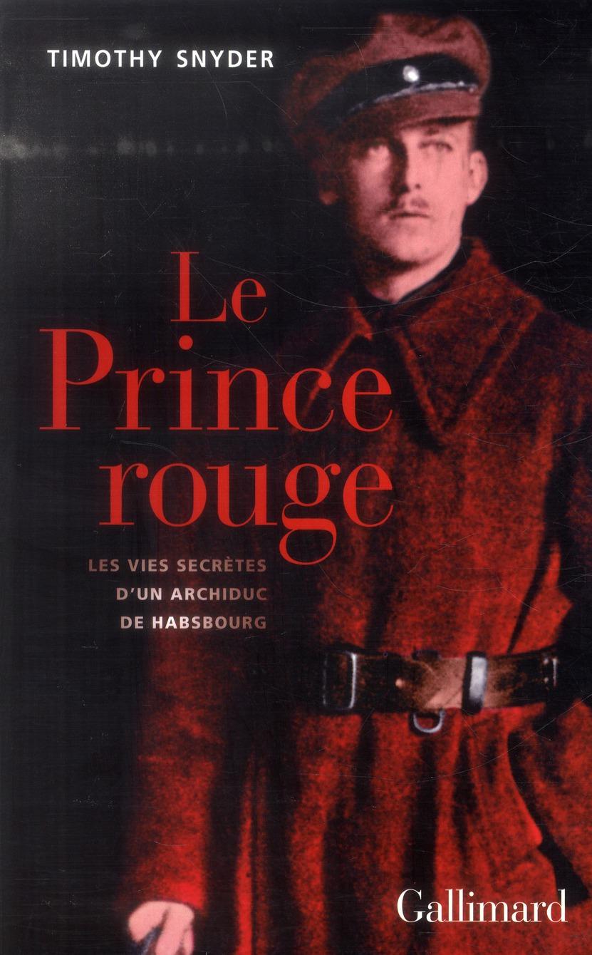 LE PRINCE ROUGE (LES VIES SECRETES D'UN ARCHIDUC DE HABSBOURG)