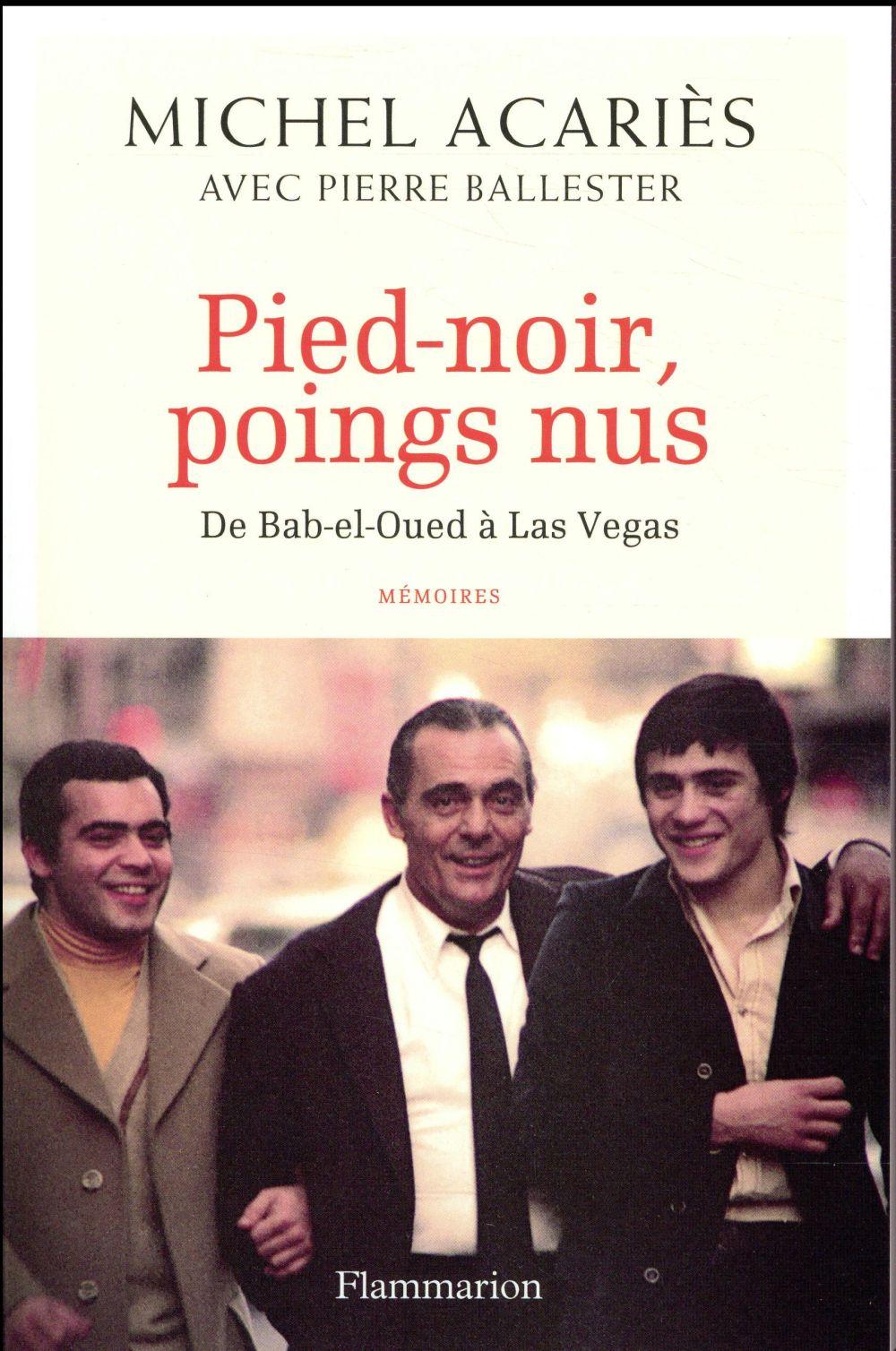 Pied-noir, poings nus ; de Bab-el-Oued à Las Vegas