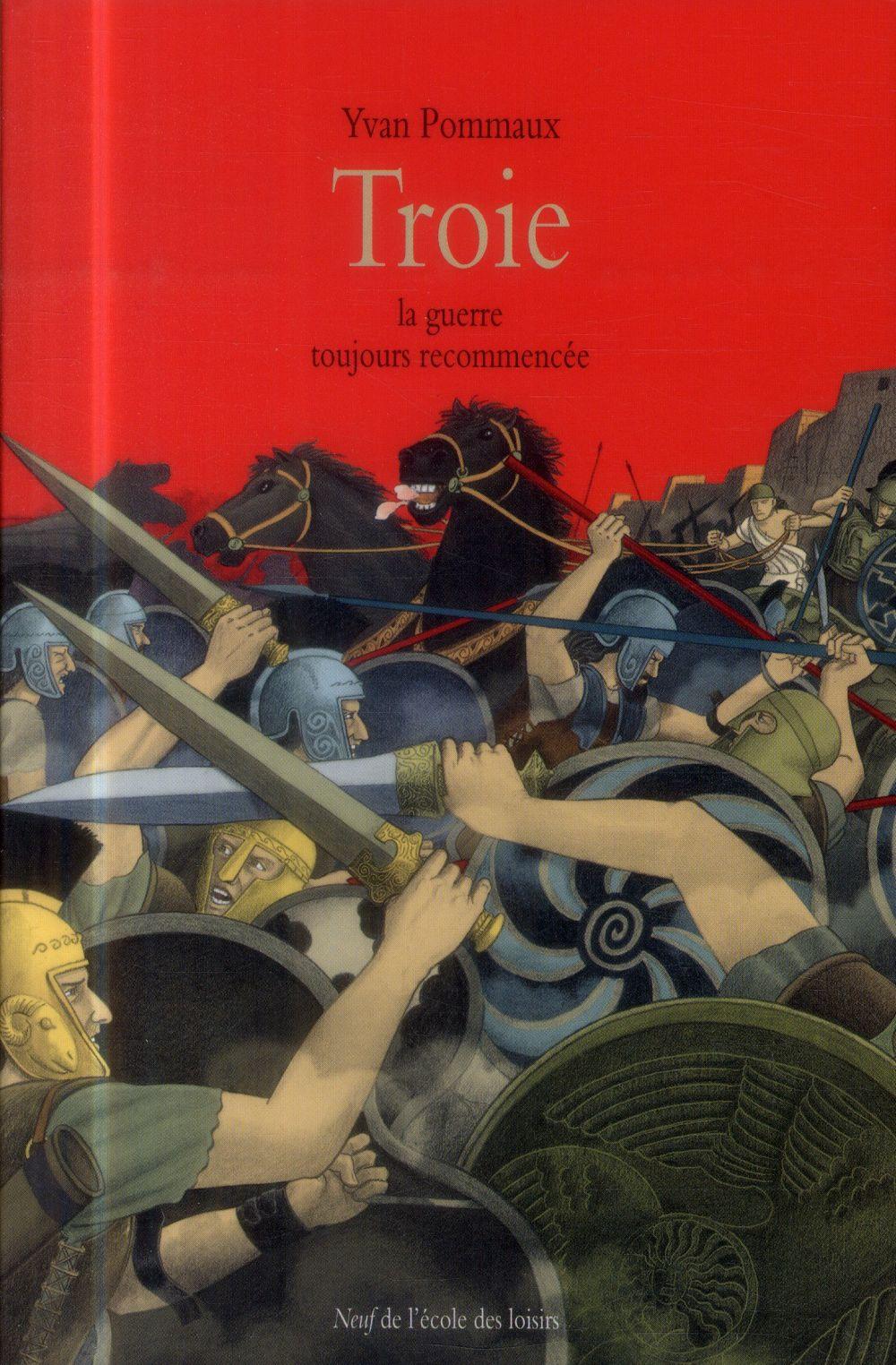 Troie, La Guerre Toujours Recommencee