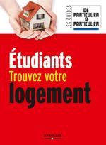Vente Livre Numérique : Etudiants, trouvez votre logement  - Jean-Michel Guérin - Nathalie Giraud - Collectif De particulier à particulier - Marthes Gallois