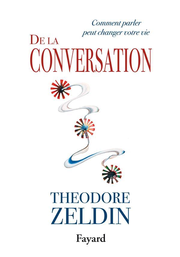 De La Conversation ; Comment Parler Peut Changer Votre Vie