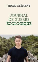 Vente Livre Numérique : Journal de guerre écologique  - Hugo Clément