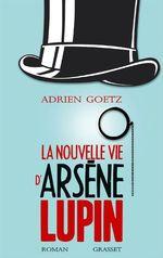 Vente Livre Numérique : La nouvelle vie d'Arsène Lupin  - Adrien Goetz