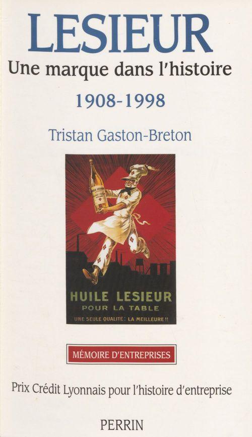 Lesieur: une marque dans l'histoire 1908-1998