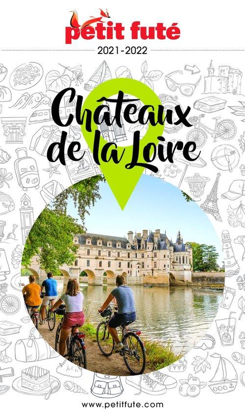 GUIDE PETIT FUTE ; REGION ; châteaux de la Loire (édition 2021)