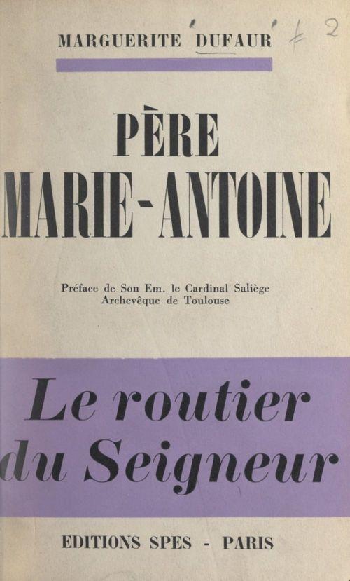 Père Marie-Antoine  - Marguerite Dufaur