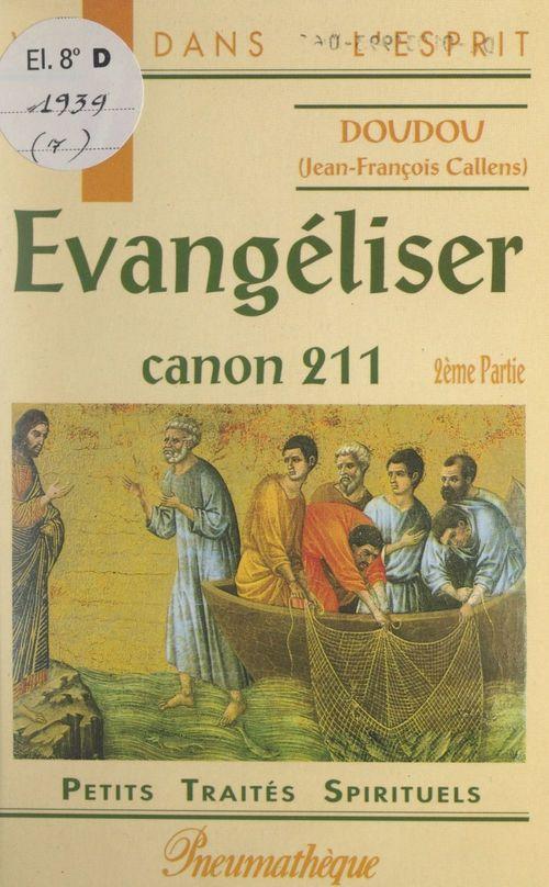 Évangéliser : Canon 211 (2)  - Jean-François Callens (Doudou)