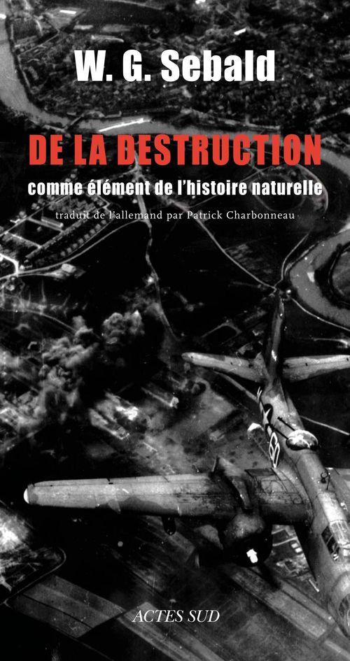 De la destruction  - W. G. Sebald