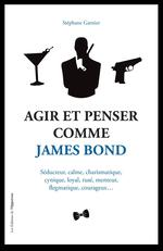 Vente Livre Numérique : Agir et Penser comme James Bond  - Stéphane GARNIER