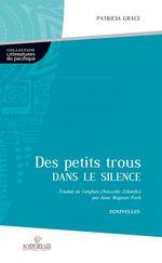 Des petits trous dans le silence  - Patricia Grace - Anne MAGNAN-PARK