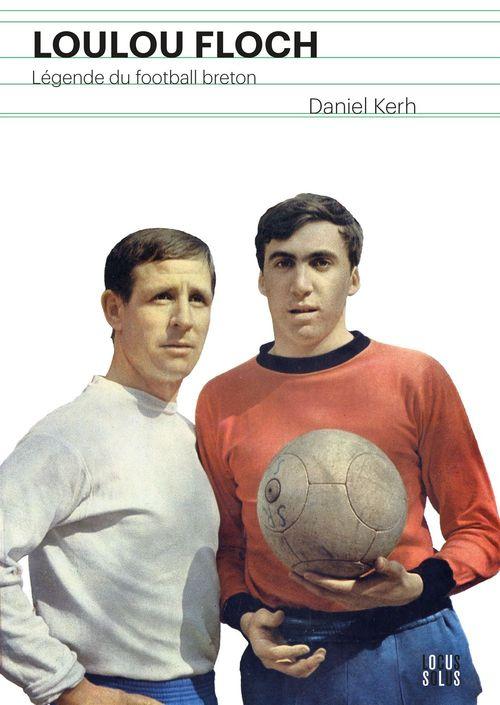 Loulou Floc'h ; légende du football breton