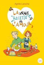 Vente Livre Numérique : La vraie recette de l'amour  - Agnès Laroche