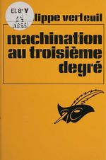 Machination au 3e degré