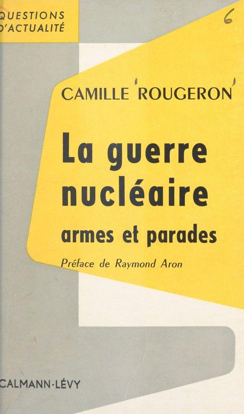 La guerre nucléaire, armes et parades
