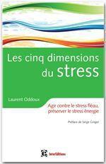 Les cinq dimensions du stress  - Serge Ginger - Laurent Oddoux