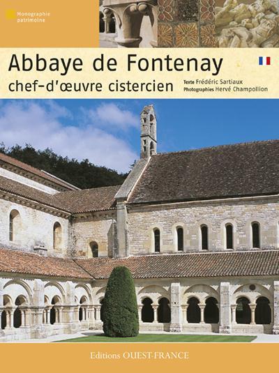 ABBAYE DE FONTENAY  -  CHEF-D'OEUVRE CISTERCIEN