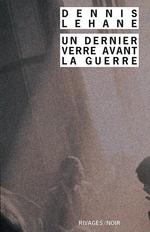 Vente Livre Numérique : Un Dernier verre avant la guerre  - Dennis Lehane