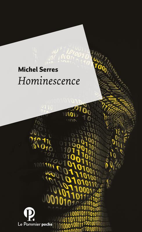 HOMINESCENCE MICHEL SERRES