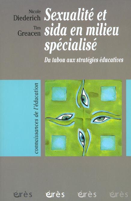 Sexualité et sida en milieu spécialisé ; du tabou aux stratégies éducatives