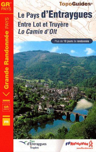 Le pays d'Entraygues ; entre Lot et Truyère ; Lo Camin d'Olt ; 12-15 - PR - 1200 (édition 2009)