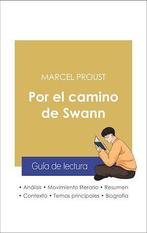 Guía de lectura Por el camino de Swann (análisis literario de referencia y resumen completo)