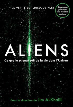 Aliens - ce que la science sait de la vie dans l'univers