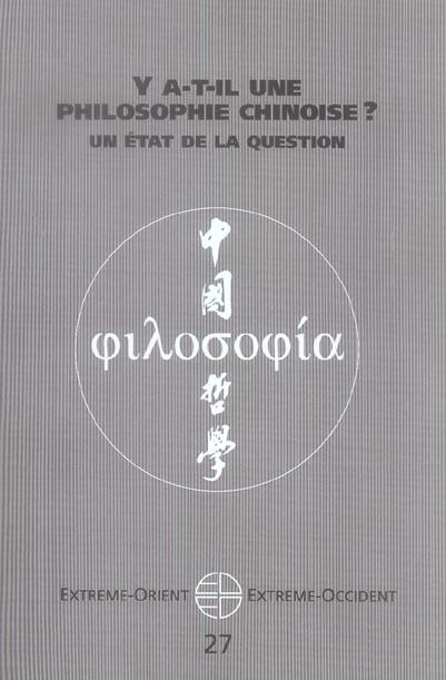 Extrême Orient extrême Occident t.27 ; y a-t-il une philosophie chinoise ? un état de la question