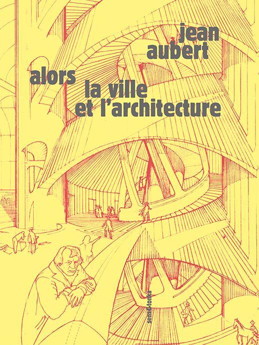 Alors la ville et l'architecture
