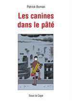 Vente EBooks : Les Canines dans le pâté  - Patrick Boman