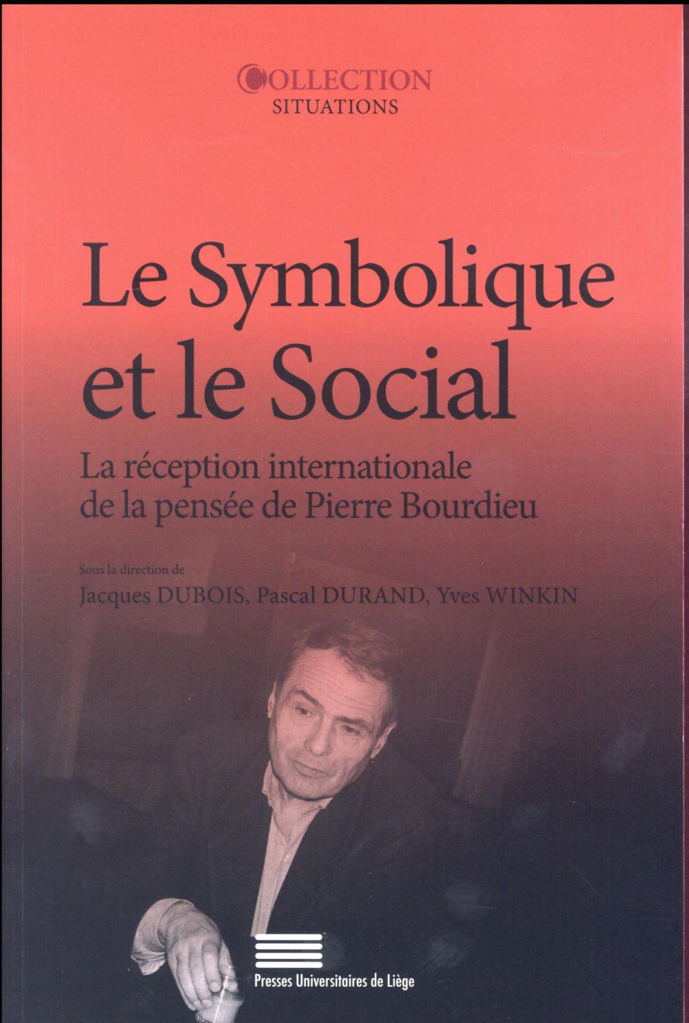 Le symbolique et le social. la reception internationale de la pensee de pierre bourdieu