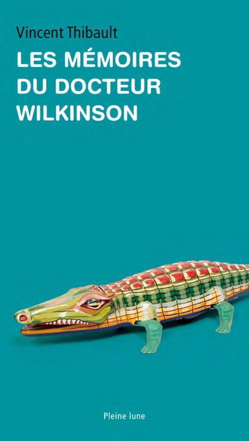 Les mémoires du docteur Wilkinson