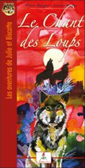 Les aventures de Julie et Biscotte t.5 ; le chant des loups